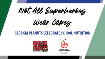 "Georgia Peanut Commissions announces school nutrition winners in ""Not All Superheroes Wear Capes!"" contest"